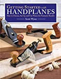 Getting Started with Handplanes: How to Choose, Set Up, and Use Planes for...
