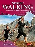 Nordic walking. Benefici tecniche percorsi esercizi...