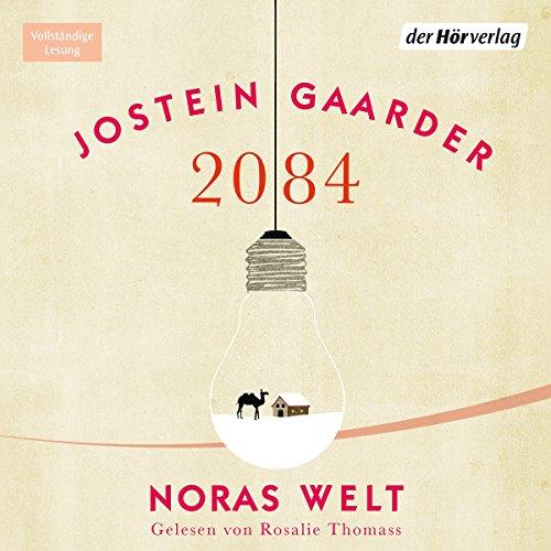 2084     Noras Welt              Autor:                                                                                                                                 Jostein Gaarder                               Sprecher:                                                                                                                                 Rosalie Thomass                      Spieldauer: 4 Std. und 42 Min.     24 Bewertungen     Gesamt 4,3