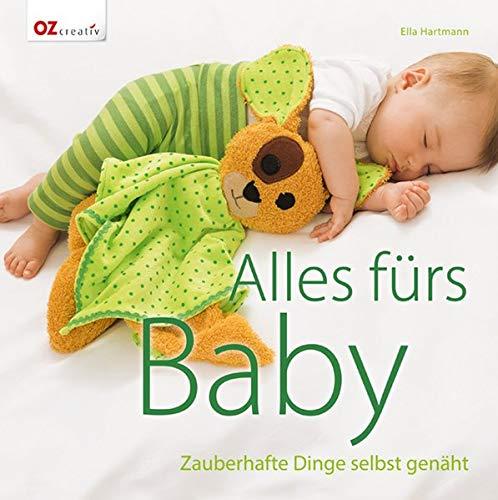 Alles fürs Baby: Zauberhafte Dinge selbst genäht