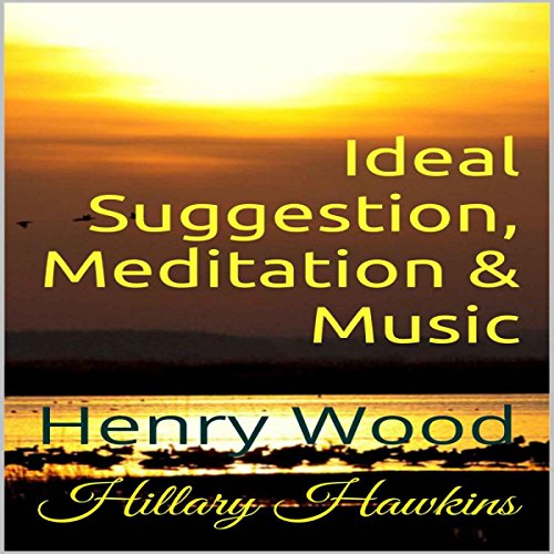 Ideal Suggestion, Meditation & Music audiobook cover art