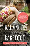 Balanced and Barefoot: How Unrestricted Outdoor Play Makes for Strong, Confident, and Capable Children (English Edition)
