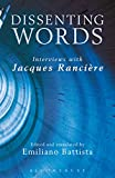 Dissenting Words: Interviews with Jacques Rancière (English Edition)