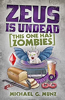 Zeus Is Undead: This One Has Zombies (Zeus Is Dead Book 2) by [Michael G. Munz]
