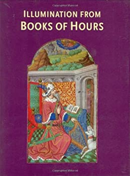 Illumination from Books of Hours (British Library) 0712348492 Book Cover
