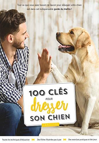 100 clés pour dresser son chien