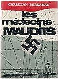Les médecins maudits. les expériences médicales humaines dans les camps de concentration.
