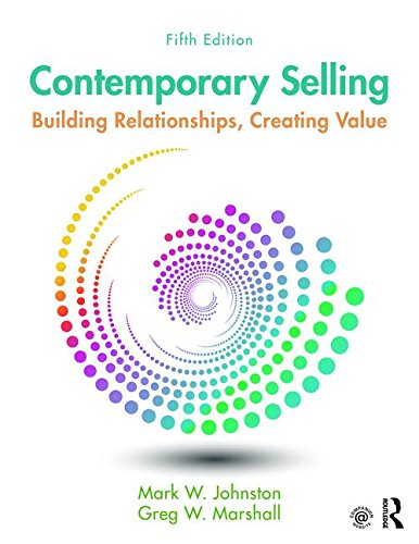 Contemporary Selling: Building Relationships, Creating Value