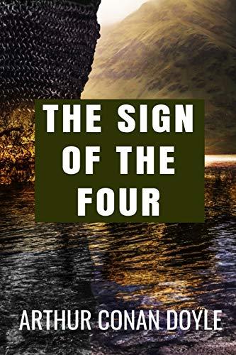 The Sign of the Four - Arthur Conan Doyle: Classic Edition