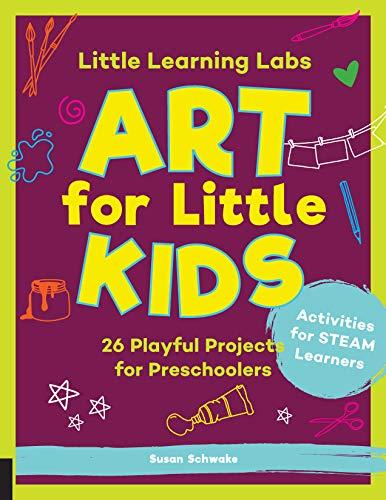 Schwake, S: Little Learning Labs: Art for Little Kids, abrid