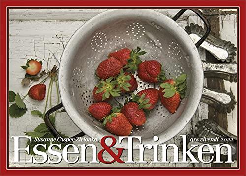Essen und Trinken 2022: Posterkalender: Kalender mit 12 Farbfotografien