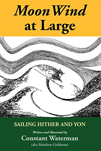 MoonWind at Large: Sailing Hither and Yon