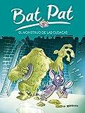 El monstruo de las cloacas (Serie Bat Pat)...