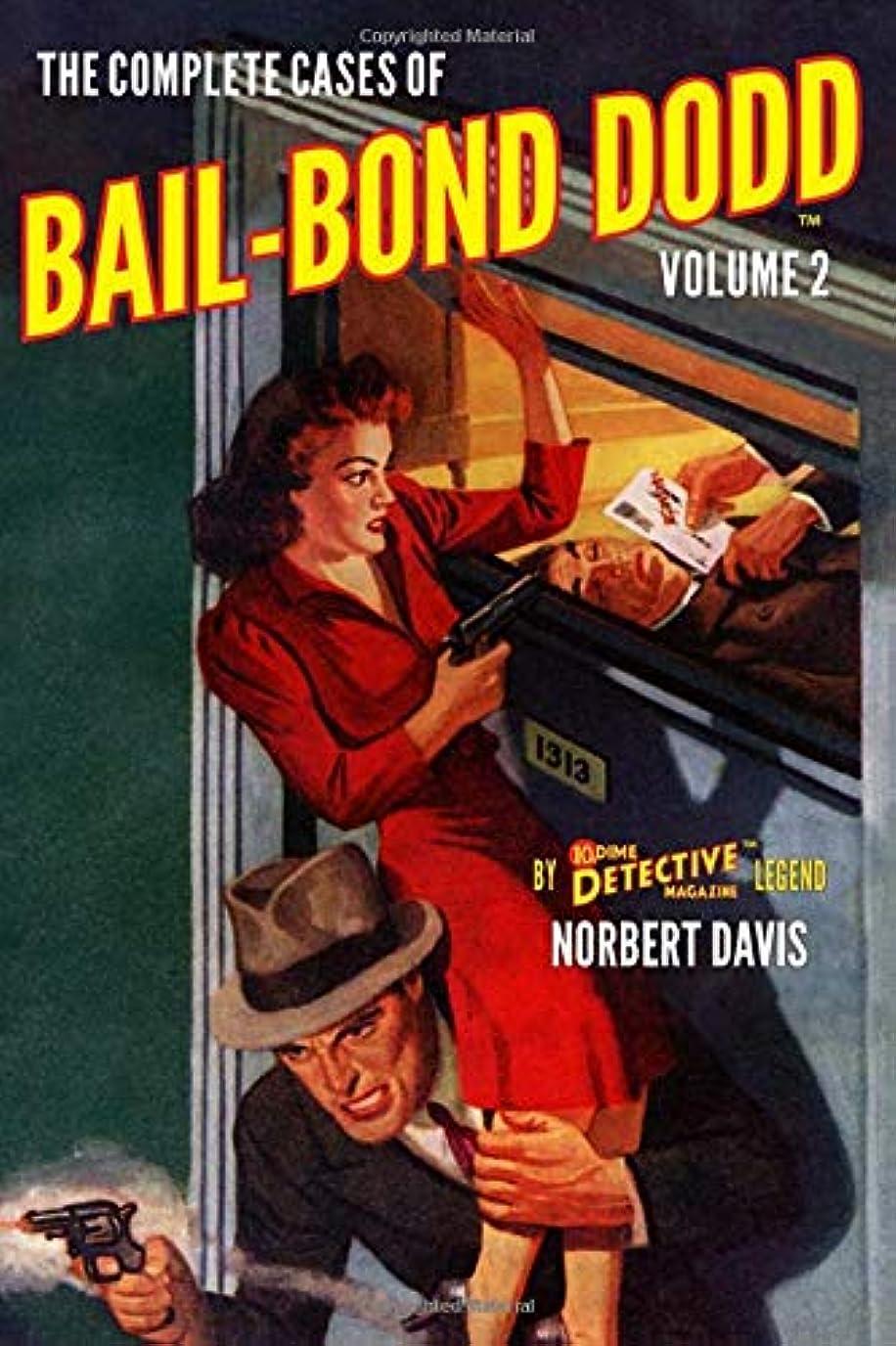 ピック改革運動The Complete Cases of Bail-Bond Dodd, Volume 2 (The Dime Detective Library)