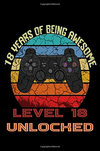 18 YEARS OF BEING AWESOME Level 18 UNLOCKED: Gaming Birthday Notebook/Journal Homebook To Define Goals And To do list | Gamers Birthday Gift better than a card with game controller