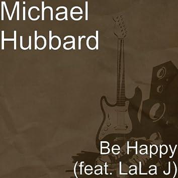 Be Happy (feat. LaLa J)