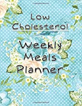 Low Cholesterol Weekly Meals Planner: Meal Planning Calendar and Grocery List for the whole year | 8.5 in x 11 in