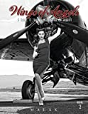 Wings of Angels: A Tribute to the Art of World War II Pinup and Aviation Vol 2: A Tribute to the Art...