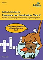 Brilliant Activities for Grammar and Punctuation, Year 2: Activities for Developing Key Language Skills