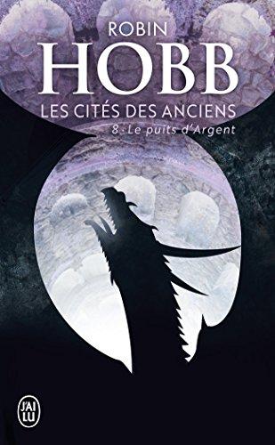 Les Cités des Anciens, Tome 8 : Le puits d'argent