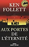 Le siècle, Tome 3 - Aux portes de l'éternité - édition collector - Robert Laffont - 25/09/2014