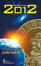 Reflexiones 2012: Una guía para vivir en la Nueva Tierra. (Spanish Edition)