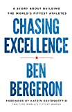 Chasing Excellence: A Story About Building the...