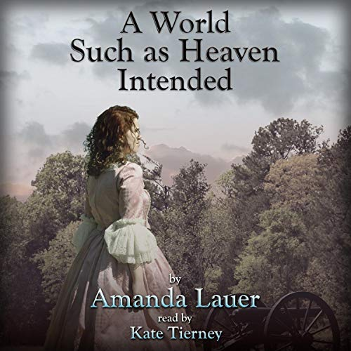 A World Such as Heaven Intended Audiobook By Amanda Lauer cover art