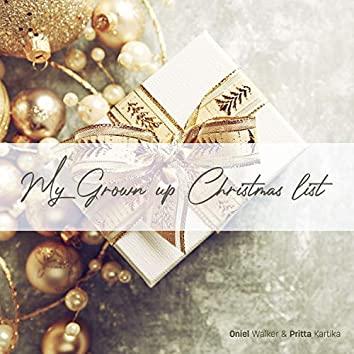 My Grown Up Christmas List (feat. Oniel Walker)