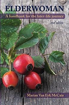 Elderwoman: A handbook for the later-life journey by [Marian Van Eyk McCain]