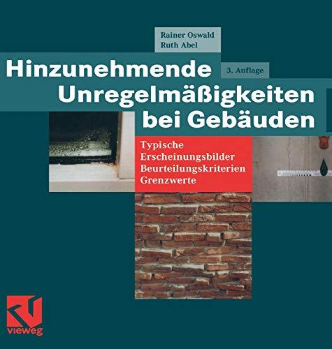 Hinzunehmende Unregelmäßigkeiten bei Gebäuden: Typische Erscheinungsbilder ― Beurteilungskriterien ― Grenzwerte