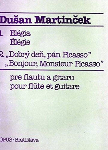 Dusan martincek Elégie y Bonjour Mr Picasso para guitarra y flauta