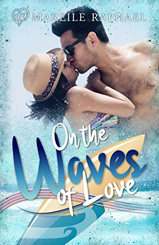 On the waves of love von [Mareile Raphael]