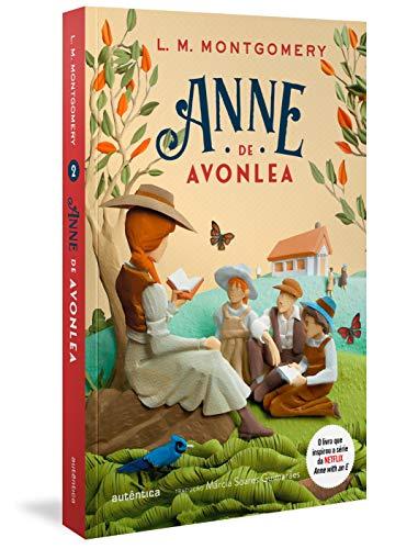 Anne de Avonlea - (Texto integral - Clássicos Autêntica)
