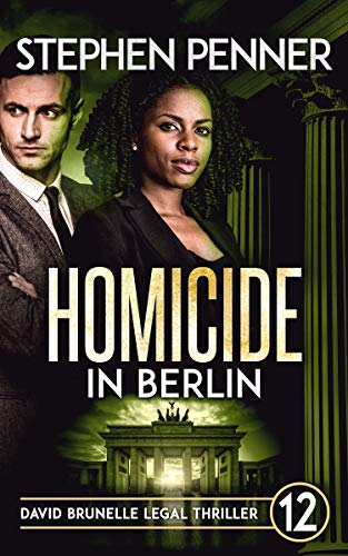 Homicide in Berlin: David Brunelle Legal Thriller #12 (David Brunelle Legal Thrillers)