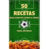 50 recetas para disfrutar viendo el fútbol