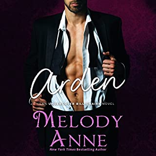 Arden     Undercover Billionaire              By:                                                                                                                                 Melody Anne                               Narrated by:                                                                                                                                 Kristin Watson Heintz                      Length: 8 hrs and 20 mins     232 ratings     Overall 4.4