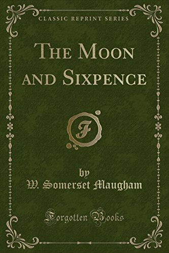 The Moon and Sixpence (Classic Reprint)