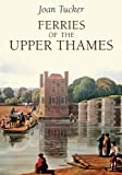 Ferries of the Upper Thames (English Edition)
