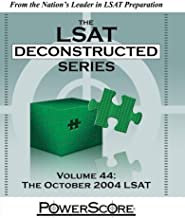 The LSAT Deconstructed Series, Volume 44: The October 2004 LSAT