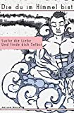 Die du im Himmel bist: Ein spiritueller Fantasy-Roman
