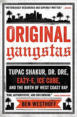 [By Ben Westhoff] Original Gangstas: Tupac Shakur, Dr. Dre, Eazy-E, Ice Cube, and the Birth of West Coast Rap-[Paperback] Best selling book for |Rap Music (Books)|