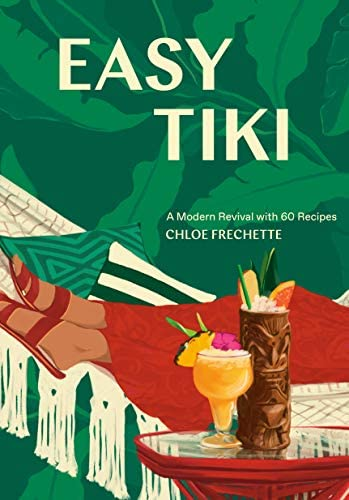 Easy Tiki A Modern Revival with 60 Recipes product image