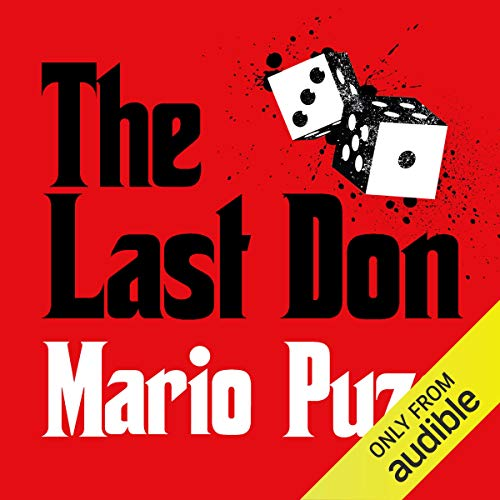 The Last Don                   By:                                                                                                                                 Mario Puzo                               Narrated by:                                                                                                                                 Joe Barrett                      Length: 18 hrs and 52 mins     171 ratings     Overall 4.4