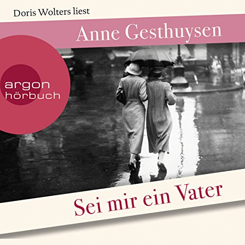 Sei mir ein Vater                   By:                                                                                                                                 Anne Gesthuysen                               Narrated by:                                                                                                                                 Doris Wolters                      Length: 11 hrs and 53 mins     Not rated yet     Overall 0.0