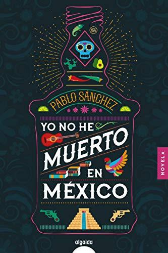 Yo no he muerto en México de Pablo Sánchez