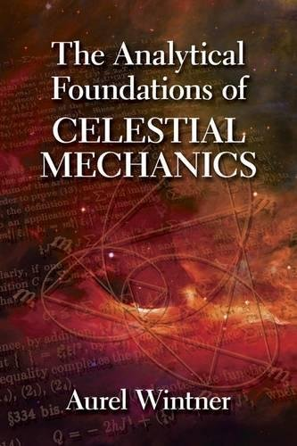 The Analytical Foundations of Celestial Mechanics: (Dover Books on Physics)