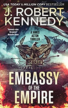 Embassy of the Empire (James Acton Thrillers Book 28) by [J. Robert Kennedy]