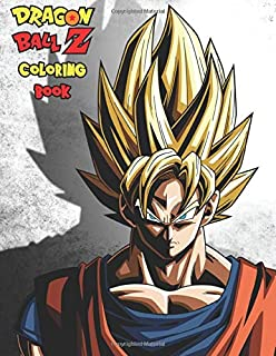 Dragon Ball Z Coloring Book for Kids and Adults - 40 illustrations