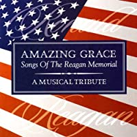 Amazing Grace: Songs of the Reagan Memorial